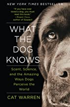What the Dog Knows: Scent, Science, and the…