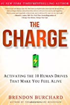 The Charge: Activating the 10 Human Drives…