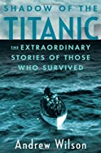 Shadow of the Titanic: The Extraordinary…