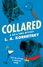 Collared: A Gin & Tonic Mystery by L. A.…