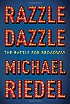 Razzle Dazzle: The Battle for Broadway by…