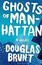 Ghosts of Manhattan: A Novel by Douglas…