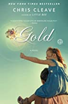 Gold: A Novel by Chris Cleave