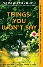 Things You Won't Say: A Novel by Sarah…
