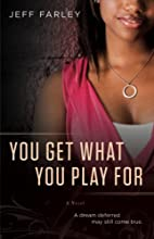 You Get What You Play For: A Novel by Jeff…