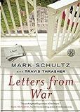 Schultz, Mark: Letters from War: A Novel
