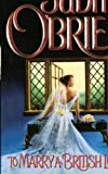 O'Brien, Judith: To Marry a British Lord