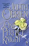 O'Brien, Judith: One Perfect Knight