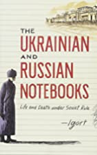The Ukrainian and Russian Notebooks: Life…