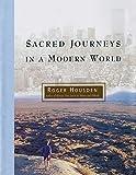 Housden, Roger: Sacred Journeys in a Modern World