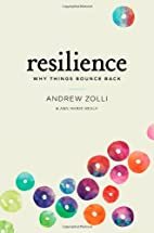 Resilience: Why Things Bounce Back by Andrew…
