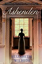 Ashenden: A Novel by Elizabeth Wilhide