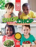 Sampson, Sally: ChopChop: The Kids' Guide to Cooking Real Food with Your Family