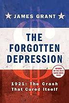 The Forgotten Depression: 1921: The Crash…