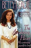 Eadie, Betty J.: The Awakening Heart: My Continuing Journey to Love