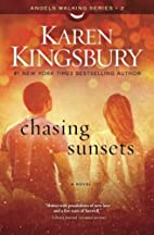Chasing Sunsets: A Novel (Angels Walking) by…