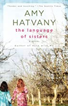 The Language of Sisters: A Novel by Amy…