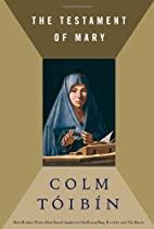 The testament of Mary by Colm Tóibín