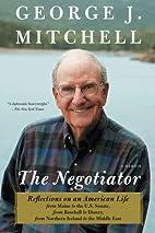 The Negotiator: A Memoir by George J.…