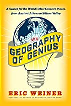 The Geography of Genius: A Search for the…