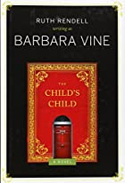 The Child's Child: A Novel by Barbara Vine