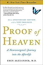 Proof of Heaven: A Neurosurgeon's Journey…