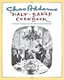 Addams, Charles: Chas Addams Half-Baked Cookbook: Culinary Cartoons for the Humorously Famished