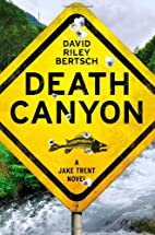 Death Canyon: A Jake Trent Novel by David…