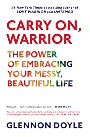 Carry On, Warrior: The Power of Embracing…