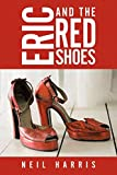 Harris, Neil: Eric and the Red Shoes
