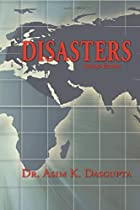 Disasters by Dr. Asim K. Dasgupta