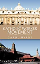The Catholic Worker Movement (1933-1980): A…