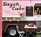 The Sugar Cube: 50 Deliciously Twisted&hellip;