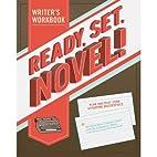 Ready, Set, Novel!: A Workbook by Lindsey…