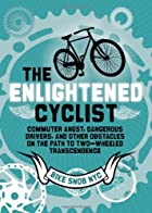 The Enlightened Cyclist: Commuter Angst,&hellip;