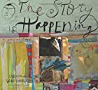 And the Story Is Happening by Sabrina Ward…