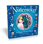 The Nutcracker: A Magic Theater Book by…