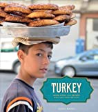 Turkey: More than 100 Recipes, with Tales…