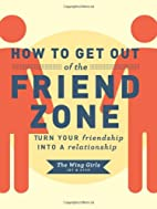 How to Get Out of the Friend Zone: Turn Your…