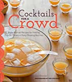 Cocktails for a Crowd: More than 40 Recipes…