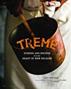 Treme: Stories and Recipes from the Heart of…