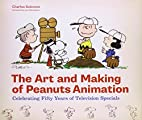 The Art and Making of Peanuts Animation:…