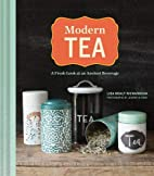Modern Tea: A Fresh Look at an Ancient…