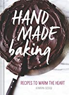 Hand Made Baking: Recipes to Warm the Heart…