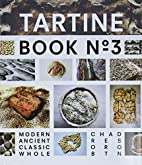 Tartine Book No. 3: Modern Ancient Classic…