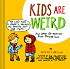 Kids Are Weird: And Other Observations from…