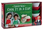 Christmas Cook It in a Cup!: Meals and…