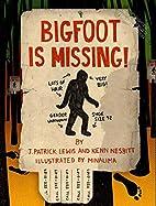 Bigfoot is Missing! by J. Patrick Lewis