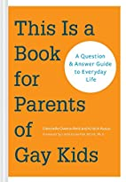 This Is a Book for Parents of Gay Kids: A…