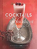 Cocktails for the holidays : festive drinks…
